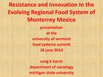 Resistance and Innovation In the Evolving Urban Food System of Monterrey Mexico by Craig K. Harris