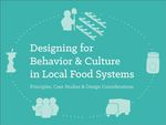 Designing for Behavior and Culture in Local Food Systems by Christiana Lackner and J. P. Pellicciaro