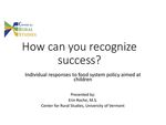 How Can You Recognize Success? Individual Responses to Food System Policy Aimed at Children by Erin Roche, David Connor, and Jane Kolodinsky